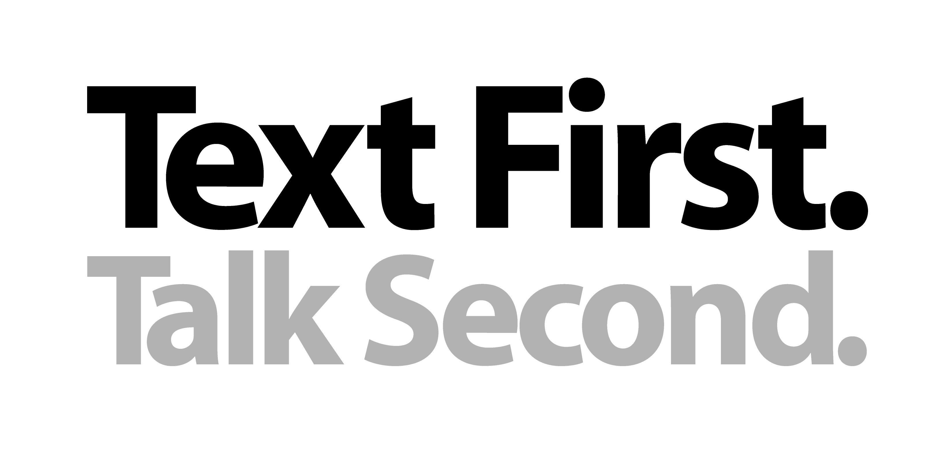 Text First. Talk Second. logo